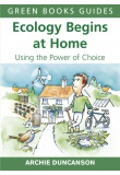 Ecology Begins at Home Using the Power of Choice