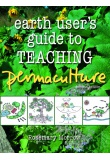 Earth Users Guide to Teaching Permaculture