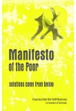 A Manifesto of the Poor  - Solutions Come From Below